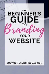Branding tips for websites. Learn all about creating a brand and how to use branding on your website. Perfect for moms starting an online business from home. #branding #brandtips #entrepreneur