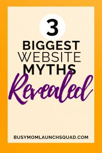 Is your business ready for a website? Learn these 3 myths about getting a website and learn if it's time for branding and web design for your at home business. #branding #website #newbiz