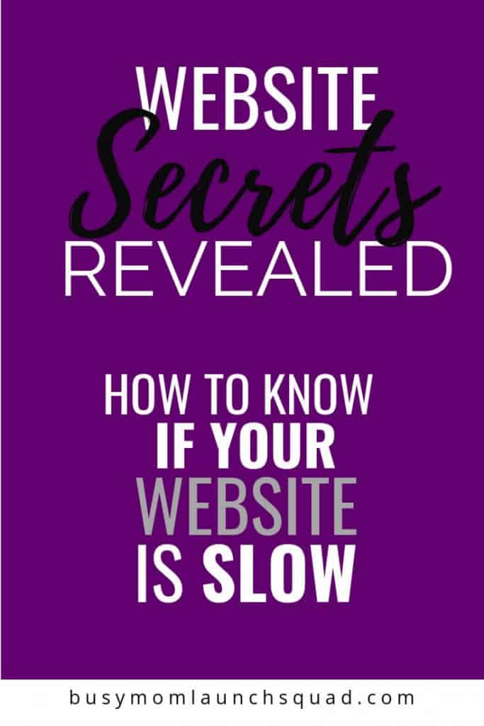Want to know a big website secret? If your website is too slow, no one will see it! Learn how to know if your website is slow- and how to fix it! #website #blog #mombiz