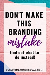Avoid the biggest branding mistake that moms make when starting a business from home. If you're getting a website for your at home business, then you need to learn what to do instead! #branding #brand #workfromhome