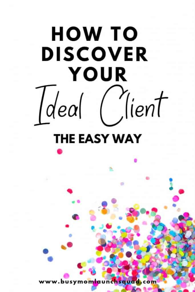 Starting a business from home but can't figure out your ideal client? This 5 steps will show you how to discover your ideal client the easy way