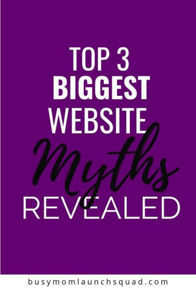 These 3 biggest website myths will change how you see websites! If you have an online business or are starting a business from home, you've got to read this post! #onlinebiz #marketing #webdesign